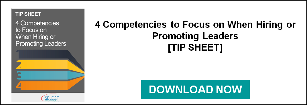 4 Competencies to Focus on When Hiring or Promoting Leaders